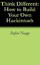 Think Different: How to Build Your Own Hackintosh - eBook for $1 on Amazon shows how to build a customac